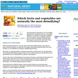 Which fruits and vegetables are naturally the most detoxifying?