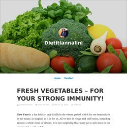 FRESH VEGETABLES – FOR YOUR STRONG IMMUNITY! – Dietitiannalini