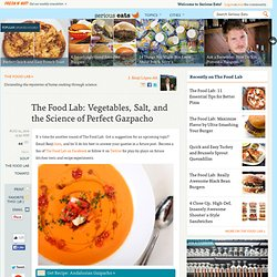The Food Lab: Vegetables, Salt, and the Science of Perfect Gazpacho