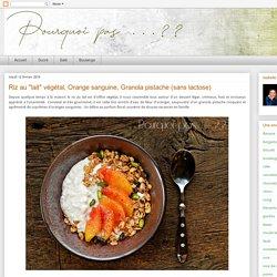 """Riz au """"lait"""" végétal, Orange sanguine, Granola pistache"""