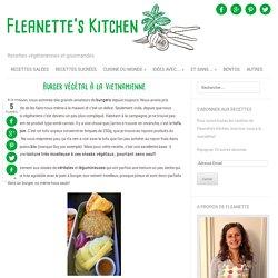 Burger végétal à la Vietnamienne - Fleanette's Kitchen