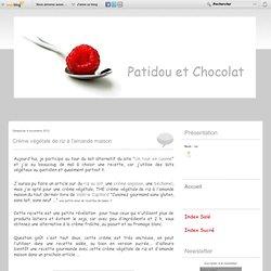 Crème végétale de riz à l'amande maison - PATIDOU & CHOCOLAT