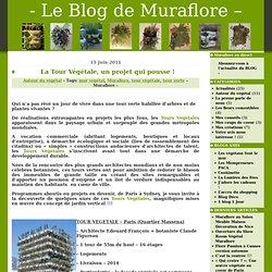 La Tour Végétale, un projet qui pousse ! » - Le Blog de Muraflore