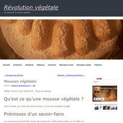Mousse végétale - Vegetal foam