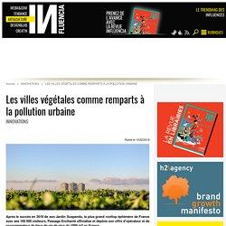 Les villes végétales comme remparts à la pollution urbaine