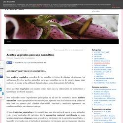 Aceites vegetales para uso cosmético