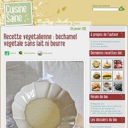 Recette végétalienne : béchamel végétale sans lait ni beurre