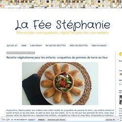 La Fée Stéphanie: Recette végétalienne pour les enfants: croquettes de pommes de terre au four