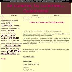 Tarte aux poireaux végétalienne - Je cuisine, tu cuisines... Cuisinons!