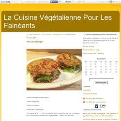 Pancakes Burger - La Cuisine Végétalienne Pour Les Fainéants