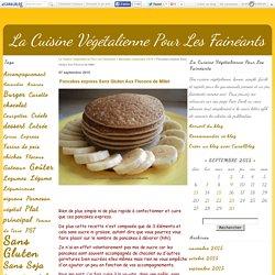 Pancakes express Sans Gluten Aux Flocons de Millet - La Cuisine Végétalienne Pour Les Fainéants