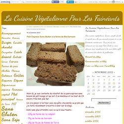 Pain Express Sans Gluten à la farine de Riz-Sarrasin - La Cuisine Végétalienne Pour Les Fainéants
