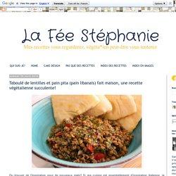 La Fée Stéphanie: Taboulé de lentilles et pain pita (pain libanais) fait maison, une recette végétalienne succulente!