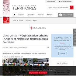 Végétalisation urbaine : Angers et Nantes se démarquent à nouveau