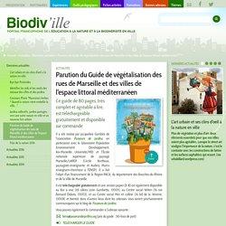 Parution du Guide de végétalisation des rues de Marseille et des villes de l'espace littoral méditerranéen