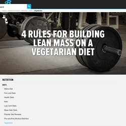 No-Meat Muscle: 4 Rules For Building Lean Mass On A Vegetarian Diet - Bodybuilding.com
