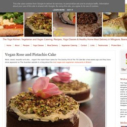The Yoga Kitchen : Vegetarian Catering and Recipes : Vegan Rose and Pistachio Cake