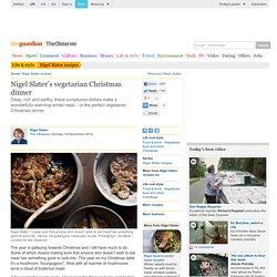Nigel Slater's vegetarian Christmas dinner