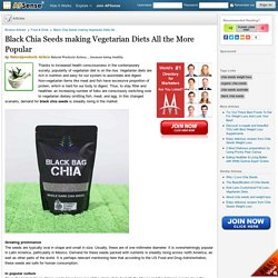 Black Chia Seeds making Vegetarian Diets All the More Popular by Naturalproducts Azteca