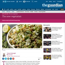 The new vegetarian: Yotam Ottolenghi prepares Quinoa salad with dried Iranian lime