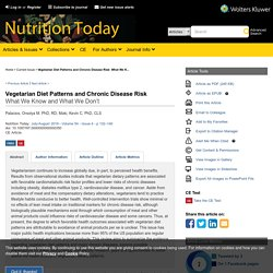Vegetarian Diet Patterns and Chronic Disease Risk: What We K... : Nutrition Today