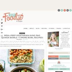 Meal-Prep Vegetarian Kung Pao Quinoa Bowls + 5 more bowl recipes!