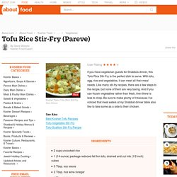 Tofu Rice Stir-Fry Recipe - Kosher Vegetarian Recipes - Pareve Tofu Side Dishes - Parve Tofu Main Entrees