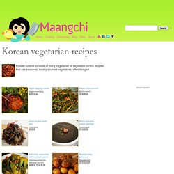 Korean vegetarian recipes from Cooking Korean food with Maangchi