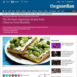The five best vegetarian recipes from Observer Food Monthly