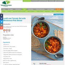 Vegetarian recipes: Lentil and Tomato Dal with Wholemeal Roti Bread
