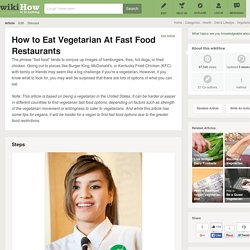 How to Eat Vegetarian At Fast Food Restaurants: 9 Steps