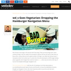 wd_s Goes Vegetarian: Dropping the Hamburger Navigation Menu - WebDevStudios.com