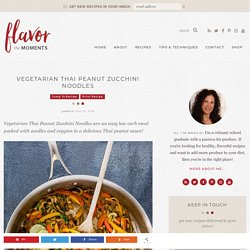 Vegetarian Thai Peanut Zucchini Noodles - Flavor the Moments