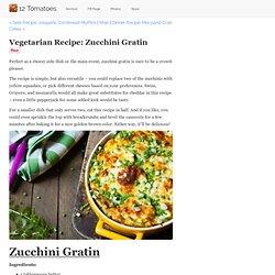 Vegetarian Recipe: Zucchini Gratin