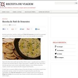 Vegetariana: Receita de Patê de Sementes