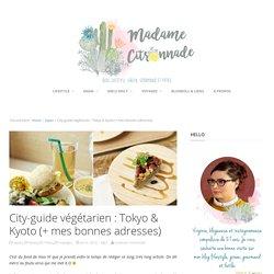 City-guide végétarien : Tokyo & Kyoto (+ mes bonnes adresses)