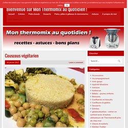 Couscous végétarien - Bienvenue sur Mon Thermomix au quotidien !