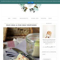 FAUX GRAS, le FOIE GRAS VÉGÉTARIEN - Blog Coconut - Cuisine