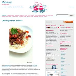 Chili végétarien express | Makanai, Bio, Bon, Simple