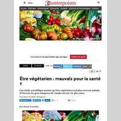 Être végétarien : mauvais pour la santé