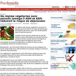 Un régime végétarien sans poisson (oméga-3 ADH et AEP) réduirait le risque de dépression