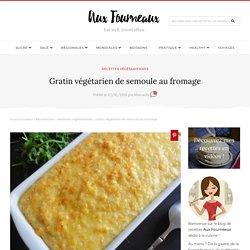 Gratin végétarien de semoule au fromage