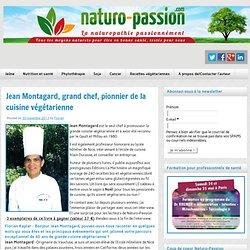 Jean Montagard, grand chef, pionnier de la cuisine végétarienne