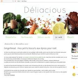 Gingerbread : mes petits biscuits aux épices pour noël - Déliacious : pâtisserie, cuisine vegetarienne et vegetalienne