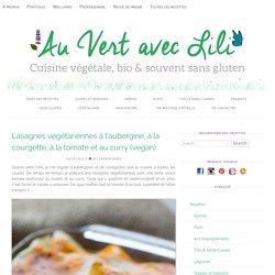 Lasagnes végétariennes à l'aubergine, à la courgette, à la tomate et au curry