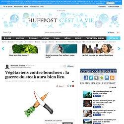 Végétariens contre bouchers : la guerre du steak aura bien lieu