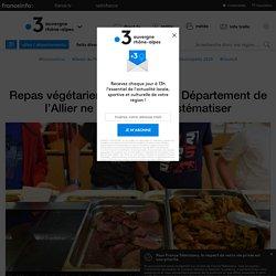 FRANCE 3 10/12/19 Repas végétariens : pourquoi le Département de l'Allier ne veut pas les systématiser
