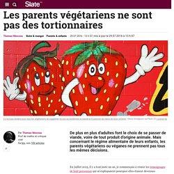 Les parents végétariens ne sont pas des tortionnaires