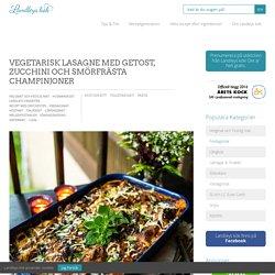 Vegetarisk lasagne med getost, zucchini och smörfrästa champinjoner - Landley...
