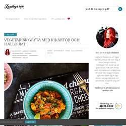 Vegetarisk gryta med kikärtor och halloumi - Landleys Kök